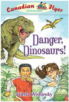 Danger, Dinosaurs! By Wishinsky, Frieda/ Griffiths, Dean (ILT)